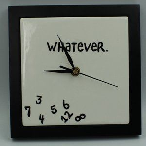"""Our Name is Mud, """"Whatever"""" Wall Clock"""